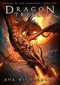 Dragon Trials (Return of the Darkening, #1)