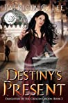 Destiny's Present (Daughters of the Crescent Moon, #2)