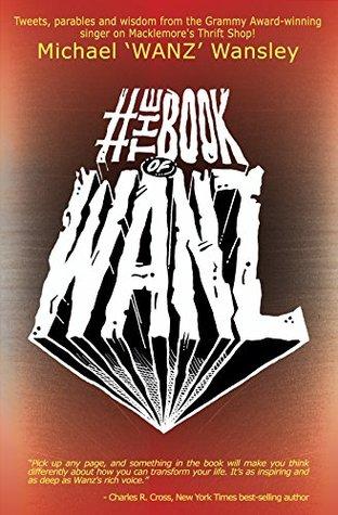 "TheBookOfWanz Michael ""Wanz"" Wansley"