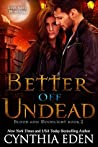 Better Off Undead (Blood and Moonlight, #2)