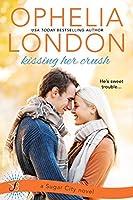 Kissing Her Crush (Sugar City Book 2)