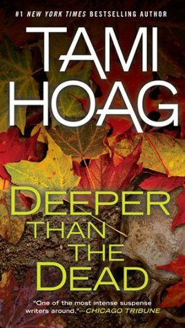 Deeper Than the Dead (Deeper Than the Dead, Book 1) by Hoag, Tami (2010) Mass Market Paperback