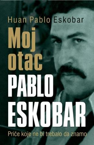 Moj otac Pablo Eskobar