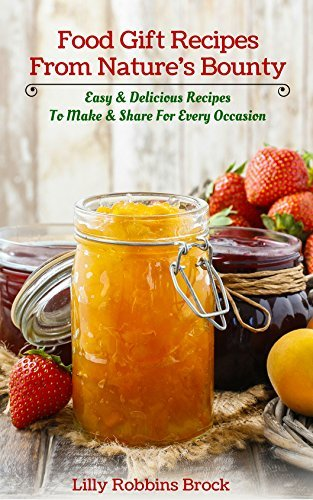 Food-Gift-Recipes-From-Nature-s-Bounty-Easy-Delicious-Recipes-to-Make-and-Share-for-Every-Occasion