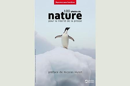 100 Photos De Nature Pour La Liberté De La Presse