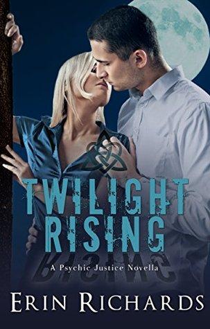 Twilight Rising (Psychic Justice Series #1.5)