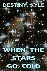 When the Stars Go Cold