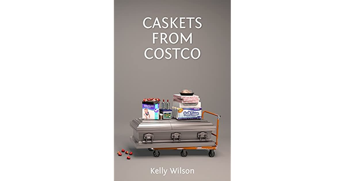 Caskets from Costco by Kelly Wilson