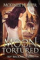 Moon Tortured (Sky Brooks, #1)