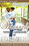 Blessed with a Lifetime of Forevers: A Christian Romance Story