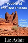 Trouble at the Red Pueblo (A Spider Latham Mystery #4)