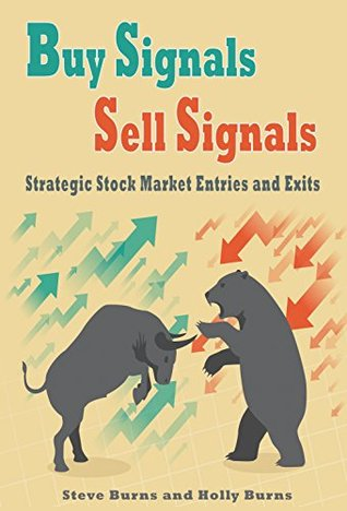 Buy Signals Sell Signals:Strategic Stock Market Entries and Exits by