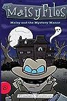 Maisy and the Mystery Manor (The Maisy Files #3)