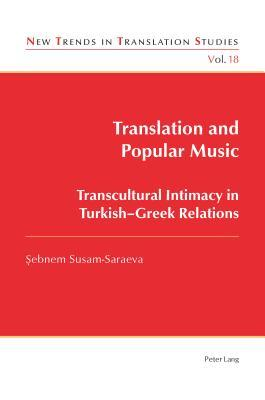 Translation and Popular Music - Transcultural Intimacy in Turkish-Greek Relations