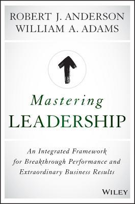 Mastering Leadership by Bob   Anderson