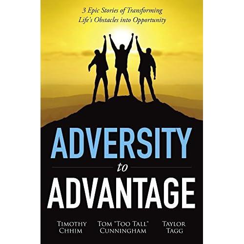 Adversity To Advantage 3 Epic Stories Of Transforming Lifes