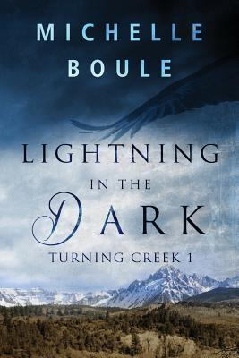 Lightning in the Dark (Turning Creek, #1)