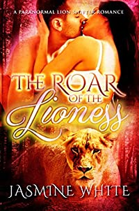 The Roar Of The Lioness