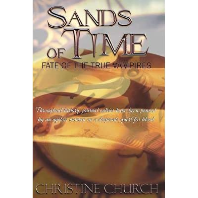 Read Sands Of Time Fate Of The True Vampires 1 By Christine Church