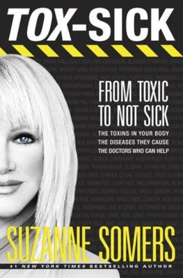 Tox-Sick: How Toxins Accumulate to Make You Ill--and Doctors Who Show You How to Get Better
