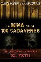 La Mina de Los 100 Cad�veres