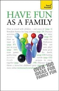 Have Fun as a Family: Teach Yourself