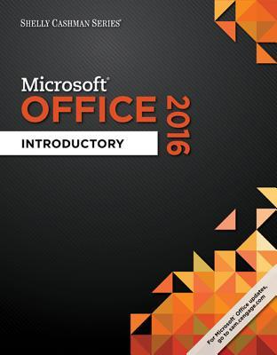 Microsoft Office 2016: Introductory (Shelly Cashman Series)