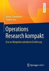 Operations Research Kompakt: Eine an Beispielen Orientierte Einfuhrung