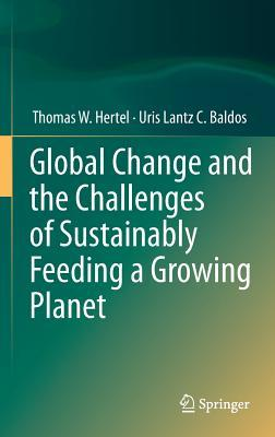 Global Change and the Challenges of Sustainably Feeding a Growing Planet