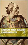 American Ninja magazine KuroShinobi RYu 1.5: The official magazine of the KuroShinobi Ryu