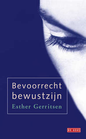 Bevoorrecht bewustzijn by Esther Gerritsen