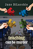 Teaching Can Be Murder (Diega DelValle Mystery, #2)
