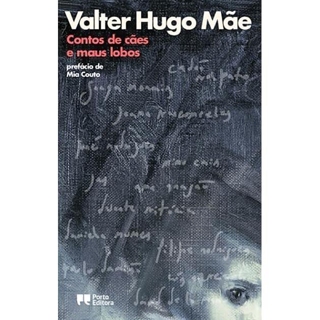 Contos de Cães e Maus Lobos by Valter Hugo Mãe