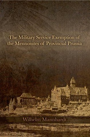 The Military Service Exemption of the Mennonites of Provincial Prussia