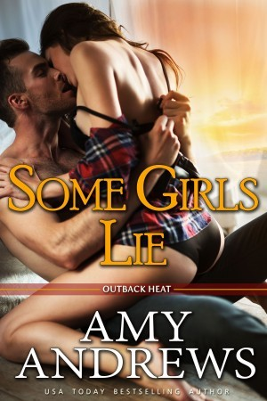 Some Girls Lie (Outback Heat, #4)