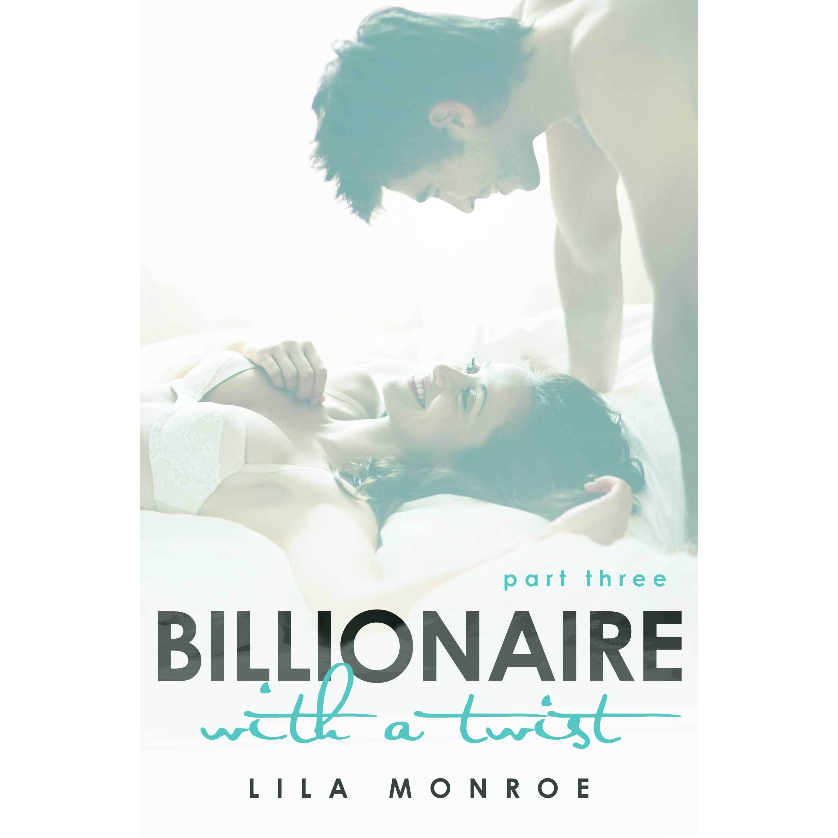 Billionaire With A Twist: Part Three