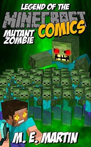 Minecraft: Legend of the Minecraft Mutant Zombie (Minecraft Adventure Comic Book 12)