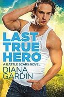 Last True Hero (Battle Scars, #1)