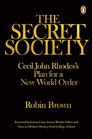 The Secret Society: Cecil John Rhodes's Plans for a New World Order