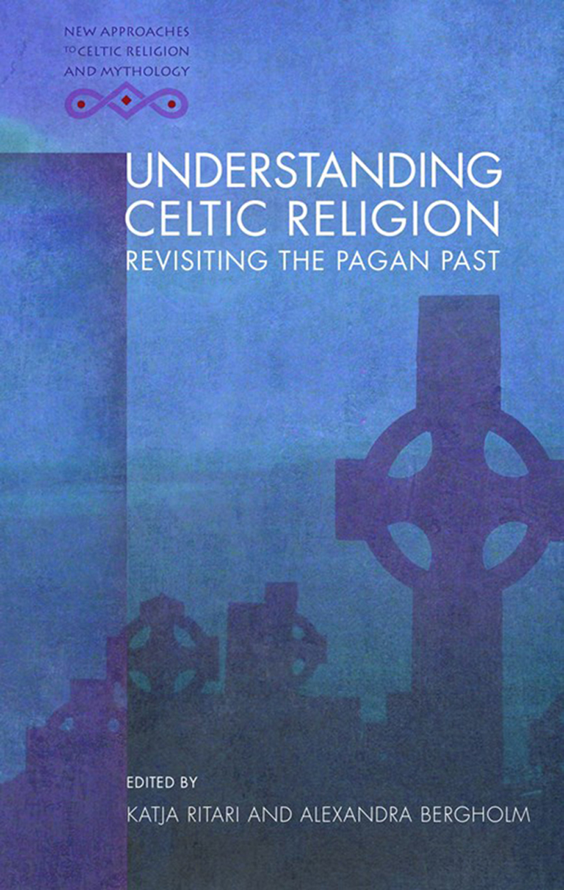 Understanding Celtic Religion - Revisiting the Pagan Past