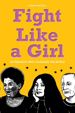 Fight Like a Girl: 50 Feminists Who Changed the World  pdf