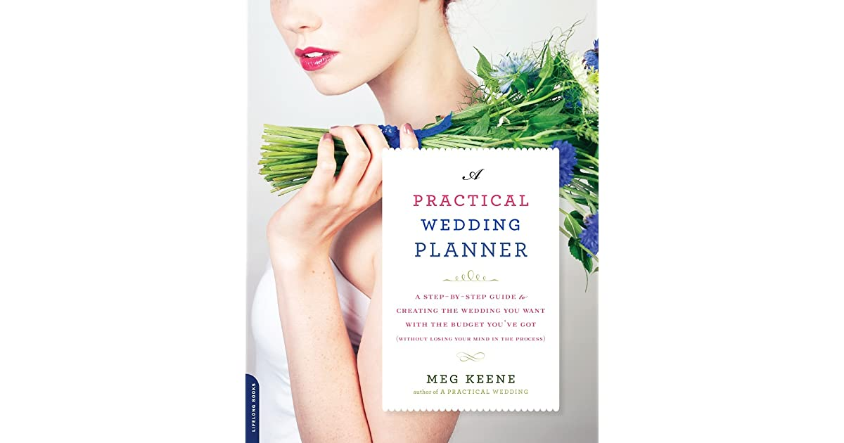 A Practical Wedding Planner A StepbyStep Guide to Creating the