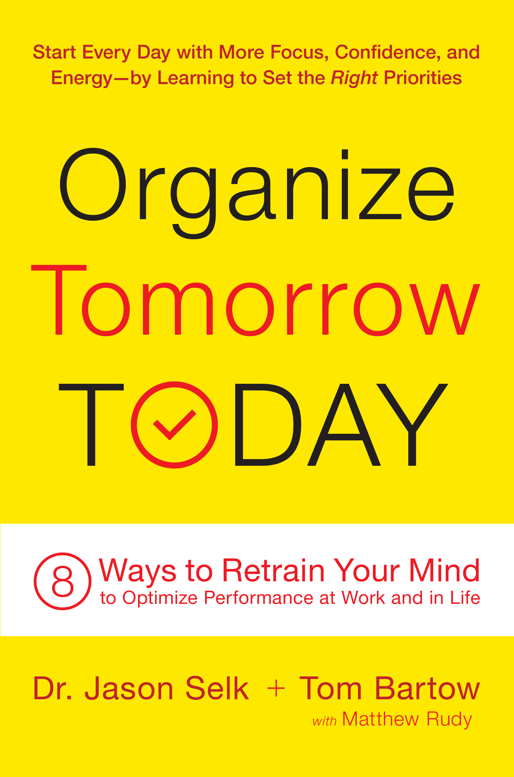 Organize-Tomorrow-Today-8-Ways-to-Retrain-Your-Mind-to-Optimize-Performance-at-Work-and-in-Life