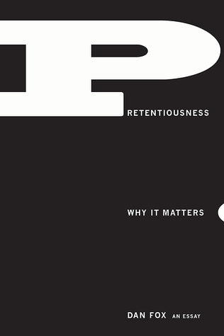 Pretentiousness by Dan  Fox