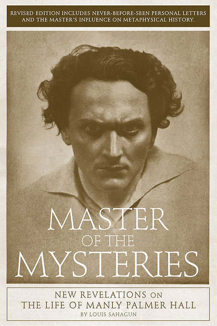 Master of the Mysteries New Revelations on the Life of Manly Palmer Hall