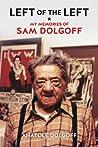 Left of the Left: My Memories of Sam Dolgoff