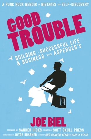Good Trouble: Building a Successful Life and Business with Asperger's