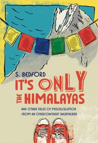 It's Only the Himalayas by S. Bedford