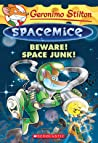 Beware! Space Junk! (Geronimo Stilton Spacemice #7)