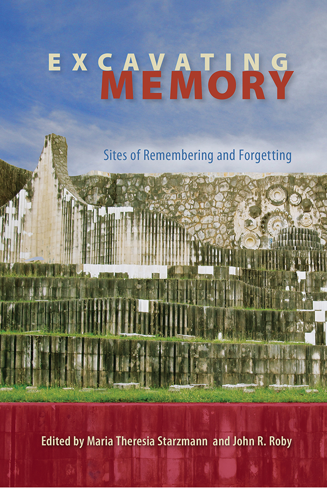 Excavating Memory Sites of Remembering and Forgetting